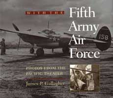 With the Fifth Army Air Force: Photos From The Pacific Theater